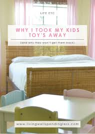 Why I Took My Kids Toys Away What to Do with Too Many Toys