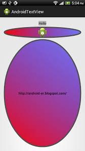 android er 2013 to implement shape using oval create res drawable myshape xml to define the shape <shape xmlns android schemas android com apk res android