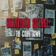 Shattered Silence: The Countdown 3 Women 2 Years 1 City 0 Answers