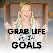 Grab Life by the Goals
