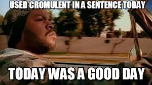 Used Cromulent In A Sentence Today on Memegen via Relatably.com