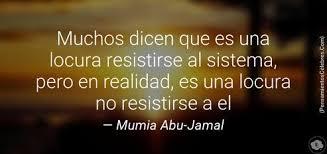 Resultado de imagen de Frases+de+Mumia+Abú-Jamal