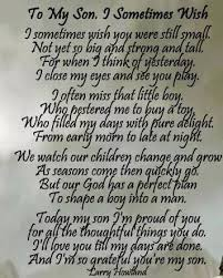 To my Son, I sometimes wish... Poem by: Larry Howland This is ...