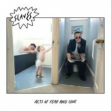 <b>Slaves</b> - <b>Acts Of</b> Fear And Love | Reviews | Clash Magazine