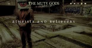 <b>The Mute Gods</b> - New Album 'Atheists & Believers' out March 2019!