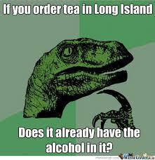 Long Island Tea by lawlmatty - Meme Center via Relatably.com