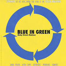Rainy <b>Streets Remixes</b>   Blue In Green   Cold Busted