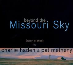 <b>Charlie Haden</b> & Pat Metheny: <b>Beyond</b> The Missouri Sky - Music on ...