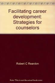 facilitating career development strategies for counselors robert facilitating career development strategies for counselors robert c reardon 9780398033606 com books