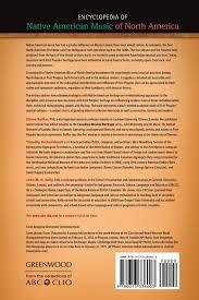 encyclopedia of native american music of north america elaine encyclopedia of native american music of north america elaine keillor timothy james archambault john medicine horse kelly 9780313336003 com