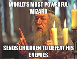 World's most powerful wizard Sends children to defeat his enemies ... via Relatably.com
