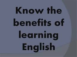 the benefits of learning english essay