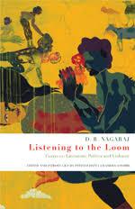 listening to the loom essays on literature politics and violence  listening to the loom essays on literature politics and violence nagaraj shobhi