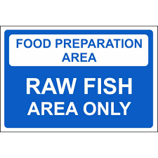 food preparation area raw fish area colour coded food safety signs food preparation area raw fish area only colour coded sign
