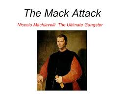 the mack attack niccolo machiavelli the ultimate gangster ppt 1 the mack attack niccolo machiavelli the ultimate gangster