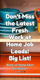 best images about work at home jobs work from don t miss the latest fresh work at home job leads big list
