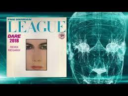 <b>Human League</b> - <b>Dare</b> 2018 (Remix Megamix) - YouTube
