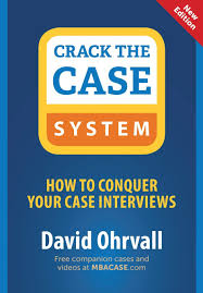 crack the case system how to conquer your case interviews david crack the case system how to conquer your case interviews david ohrvall 9780996779203 com books