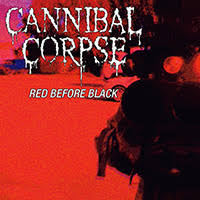 "<b>Cannibal Corpse</b> unveil brutal <b>new</b> ""Red Before <b>Black</b>"" video on ..."