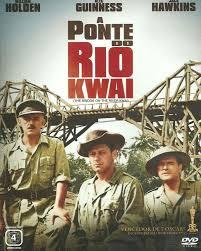 Resultado de imagem para a ponte do rio kwai filme