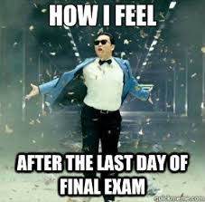 How i feel after the last day of final exam - fabulous PSY - quickmeme via Relatably.com