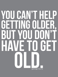 Quotes About Getting Older. QuotesGram via Relatably.com