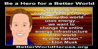 better world quotes energy our goal is to fundamentally change the way the world uses energy we want to change the entire energy infrastructure of the world to zero carbon