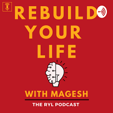 Rebuild Your Life with Magesh