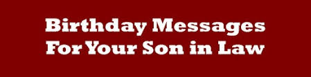 Happy Birthday Son In Law Quotes. QuotesGram via Relatably.com