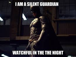 i am a silent guardian watchful in the the night - Batman fear ... via Relatably.com