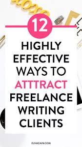 images about digital writer success 12 highly effective ways to attract lance writing clients elna cain