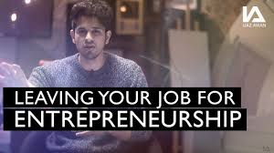 must watch before leaving your job for entrepreneurship must watch before leaving your job for entrepreneurship