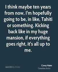 corey haim quotes quotehd i think be ten years from now i m hopefully going to be