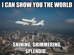 I Can Show You The World Shining shimmering splendid - Shuttle ... via Relatably.com