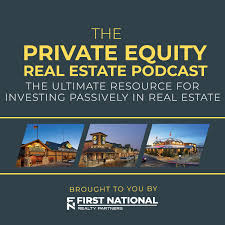 The Private Equity Commercial Real Estate Podcast