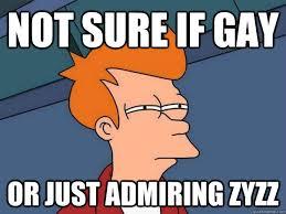Not sure if gay Or just admiring zyzz - Futurama Fry - quickmeme via Relatably.com
