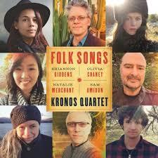 <b>Kronos Quartet</b> - <b>Folk</b> Songs - Reviews - Album of The Year