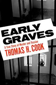 Early Graves: A True Story of Murder and Passion ... - Amazon.com