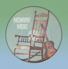 <b>HOWLIN</b>' <b>WOLF</b> – <b>Howlin</b>' <b>Wolf</b> Picture Disc, Reissue, <b>180</b> Gram ...