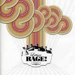 Rage!