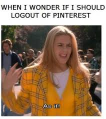 Clueless✨ on Pinterest | Cher Horowitz, Alicia Silverstone and ... via Relatably.com