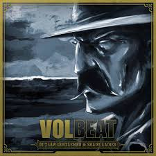 <b>Volbeat</b> - <b>Outlaw Gentlemen</b> & Shady Ladies Lyrics and Tracklist ...