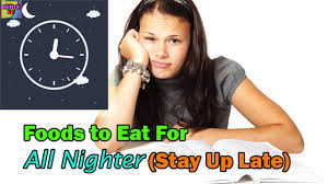 foods to eat to stay up late night foods to eat for nighter to foods to eat to stay up late night foods to eat for nighter to stay awake