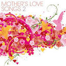 Mother's Love Songs, Vol. 2