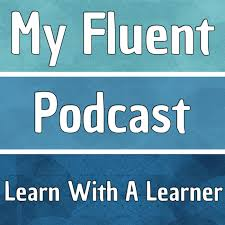 my fluent podcast