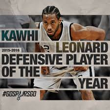 KAWHI LEONARD WINS 2015-16 KIA NBA DEFENSIVE PLAYER ...