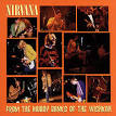 From the Muddy Banks of the Wishkah album by Nirvana