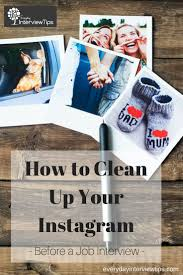 images about interview tips questions answers on how to clean up instagram before job interviews everydayinterviewtips