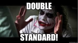 double standard! - Joker Mind Loss - quickmeme via Relatably.com