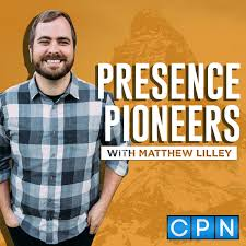 Presence Pioneers - Worship, Prayer and Revival Podcast
